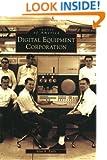 Digital  Equipment  Corporation  (MA)   (Images  of  America)