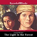 The Light in the Forest (       UNABRIDGED) by Conrad Richter Narrated by Joel Fabiani