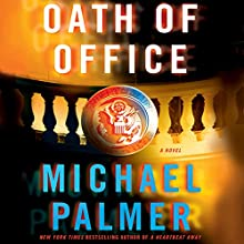 Oath of Office Audiobook by Michael Palmer Narrated by Robert Petkoff