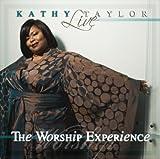 echange, troc Kathy Taylor - Live: Worship Experience
