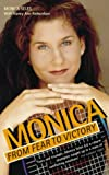 img - for Monica: From Fear to Victory book / textbook / text book