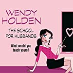 The School for Husbands | Wendy Holden (Romance Author)