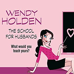 The School for Husbands | [Wendy Holden]