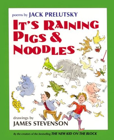 It's Raining Pigs & Noodles, Jack Prelutsky