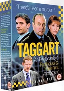 Taggart - An Eye For An Eye / Penthouse And Pavement / Atonement [DVD]