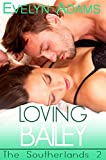 Loving Bailey: A Southerland... - Evelyn Adams