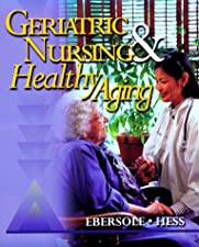 Ebersole and Hess Gerontological Nursing and Healthy Aging by Theris A. Touhy DNP CNS DPNAP