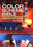 img - for Color Scheme Bible Inspirational Palettes For Designing Home Interiors [HC,2005] book / textbook / text book