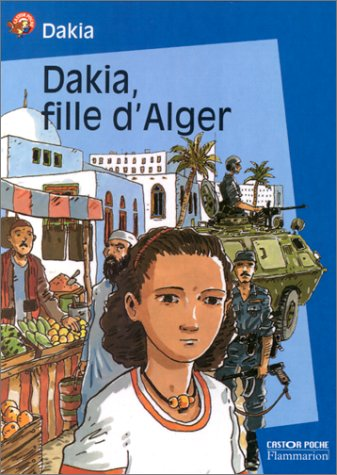 Dakia, fille d'Alger (French Edition)