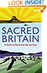 Sacred Britain: A Guide to Places tha...