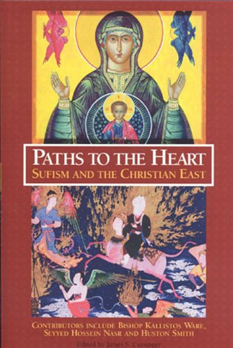 Paths to the Heart : Sufism and the Christian East, JAMES S. CUTSINGER