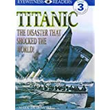 Titanic: The Disaster That Shocked the World! (DK Readers Level 3)by Mark Dubowski