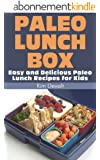 Paleo Lunch Box: Easy and Delicious Paleo Lunch Recipes for Kids (English Edition)