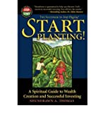 img - for [ [ [ Start Planting!: A Spiritual Guide to Wealth Creation and Successful Investing[ START PLANTING!: A SPIRITUAL GUIDE TO WEALTH CREATION AND SUCCESSFUL INVESTING ] By Thomas, Shundrawn A. ( Author )Apr-01-2003 Paperback book / textbook / text book
