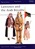 Lawrence and the Arab Revolts 1914-18 (Men at Arms Series, 208) (0850458889) by Nicolle, David