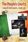 img - for The People's Courts: Ireland's D il Courts, 1920-24 book / textbook / text book