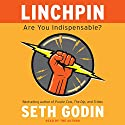 Linchpin: Are You Indispensable? (       UNABRIDGED) by Seth Godin Narrated by Seth Godin