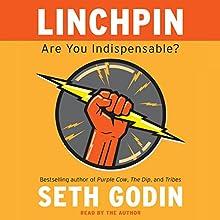 Linchpin: Are You Indispensable? | Livre audio Auteur(s) : Seth Godin Narrateur(s) : Seth Godin