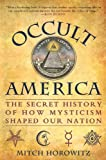 Occult America Secret History of How Mysticism Shaped Our Nation [HC,2009]