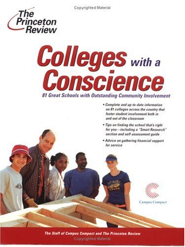 Colleges With A Conscience: 81 Great Schools With Outstanding Community Involvement (College Admissions Guides)