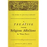 A Treatise Concerning Religious Affections in Three Parts ~ Jonathan Edwards