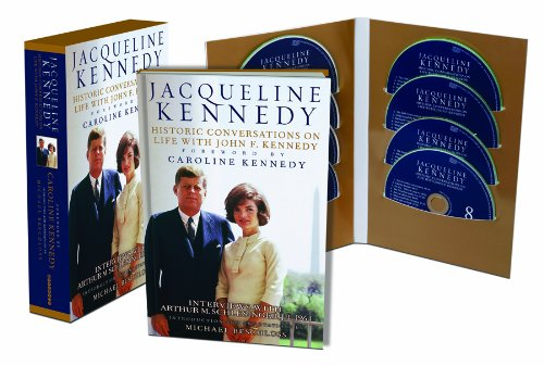 Jacqueline Kennedy: Historic Conversations on Life with John F. Kennedy, Caroline Kennedy, Michael Beschloss