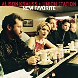 New Favorite ~ Alison Krauss and...