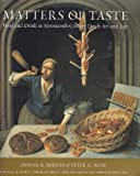 Matters of Taste: Food and Drink in Seventeenth-Century Dutch Art and Life (0815607474) by Barnes, Donna R.
