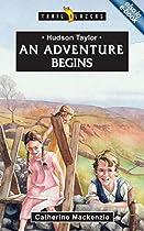 Hudson Taylor: An Adventure Begins (Trailblazers)