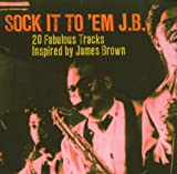 echange, troc Compilation, The Dynamite Orchestra - Sock It To 'Em J.B. : Fabulous Tracks Inspired By James Brown
