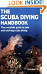 The Scuba Diving Handbook: The Comple...