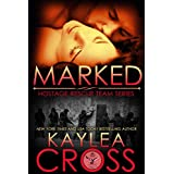 Marked (Hostage Rescue Team Series Book 1) ~ Kaylea Cross