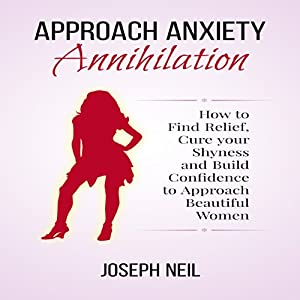 Approach Anxiety Annihilation Audiobook