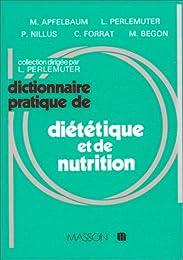 Dictionnaire pratique de diététique et de nutrition