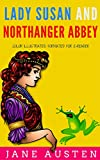 Lady Susan And Northanger Abbey: Color Illustrated, Formatted for E-Readers (Unabridged Version) (English Edition)