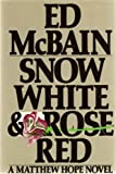 SNOW WHITE & ROSE RED: Blonde hair, deep green eyes, Matthew took one look and fell in love. Sarah Whittaker was certified paranoid schizophrenic. He took the case. And was led into murder, mutilation, and great danger. (A MATTHEW HOPE NOVEL)