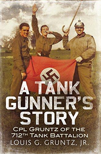 A Tank Gunner's Story: Cpl Gruntz of the 712th Tank Battalion PDF