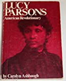 Lucy Parsons: American Revolutionary