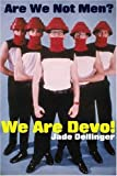 img - for Are We Not Men? We Are Devo! by Jade Dellinger (2003-09-30) book / textbook / text book