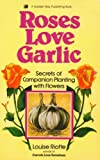 Roses Love Garlic (0882663313) by Riotte, Louise