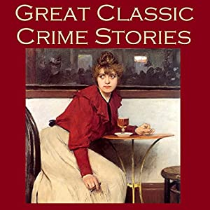 Great Classic Crime Stories Audiobook