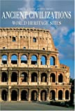 Ancient Civilizations: World Heritage Sites (World Heritage Sites/Unesco 3)