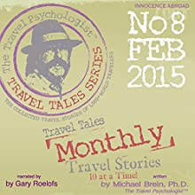 Travel Tales Monthly: No. 8 FEB 2015 (       UNABRIDGED) by Michael Brein Narrated by Gary Roelofs