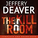The Kill Room: Lincoln Rhyme, Book 10 (       UNABRIDGED) by Jeffery Deaver Narrated by Kerry Shale