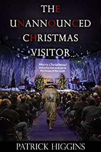 (FREE on 12/5) The Unannounced Christmas Visitor by Patrick Higgins - http://eBooksHabit.com