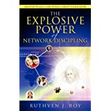 The Explosive Power of Network Disciplingby Ruthven J. Roy