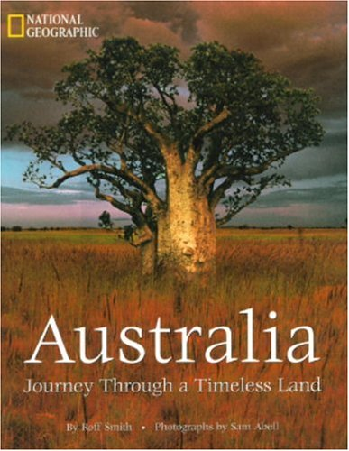 AUSTRALIA: JOURNEY THROUGH TIMELESS LAND: Journey Through a Timeless Land