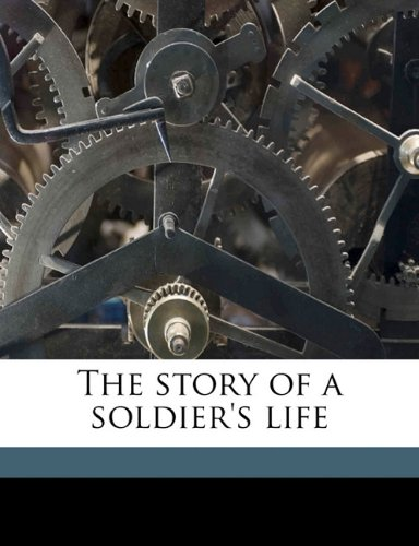 The story of a soldier's life Volume 2