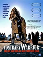 Contrary Warrior: The Life and Times of Adam Fortunate Eagle