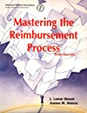 img - for Mastering the Reimbursement Process (Billing and Compliance) book / textbook / text book